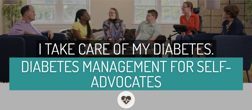 """panal of poeple talking with quotes """"I take care of my diabetes. Diabetes management for self-advocates"""""""